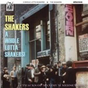 A Whole Lotta Shakers! - Vinile LP di Shakers