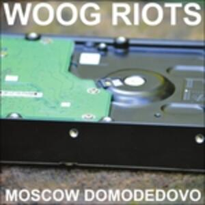 Moscow Domodedovo - Vinile LP di Woog Riots