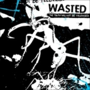 Truth Will Not be - Vinile LP di Wasted