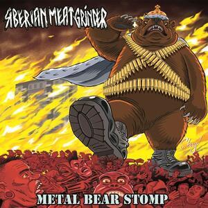 Metal Bear Stomp - Vinile LP di Siberian Meat Grinder