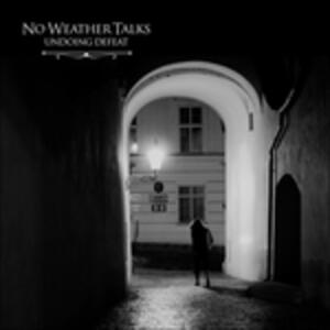 Undoing Defeat - Vinile LP di No Weather Talks