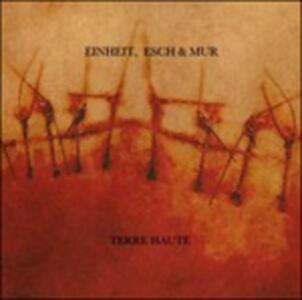 Terre Haute - Vinile LP di Fm Einheit