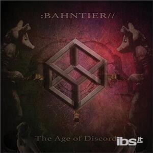 The Age of Discord - Vinile LP di Bahntier