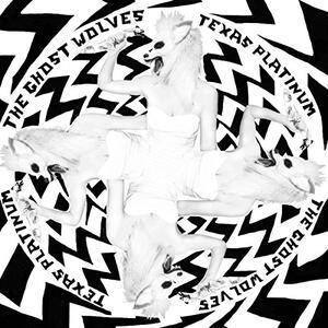 Texas Platinum - Vinile LP di Ghost Wolves
