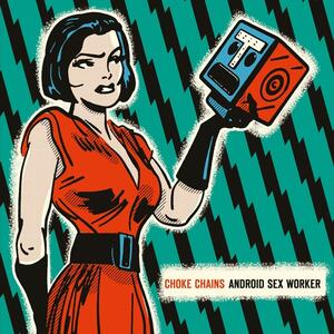 Android Sex Worker - Vinile LP di Choke Chains