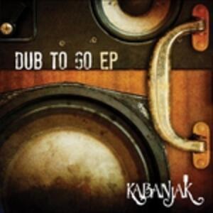 Dub to go - Vinile LP di Kabanjak