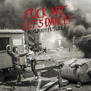Forward Future! - Vinile LP di Let's Dance Fuck Art