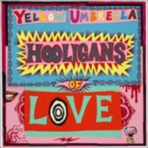 Hooligans of Love - Vinile LP di Yellow Umbrella