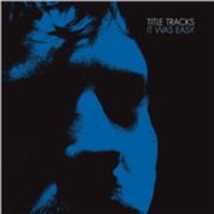 It Was Easy - Vinile LP di Title Tracks