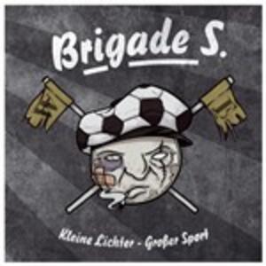 Kleine Lichter. Grosser Sport - Vinile LP di Brigade S