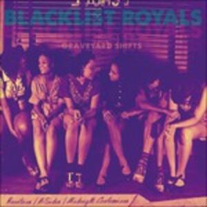 Graveyard Shifts - Vinile LP di Blacklist Royals
