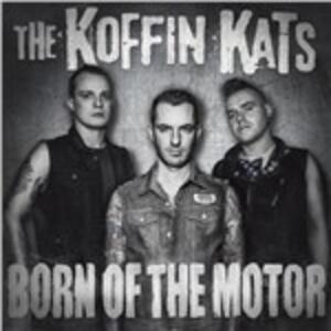 Born of The Motor - Vinile LP di Koffin Kats