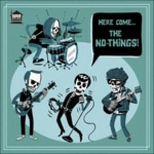 Here Come the No-Things!! - Vinile LP di No-Things
