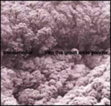 Into the Great Wide Yonder (Slipcase) - CD Audio di Trentemoller