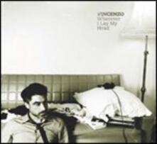 Wherever I Lay My Head - CD Audio di Vincenzo