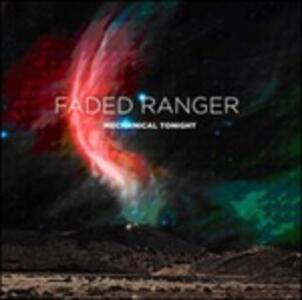 Mechanical Tonight - Vinile LP di Faded Ranger