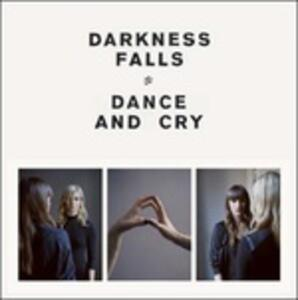 Dance and Cry - Vinile LP di Darkness Falls