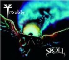 The Skull - CD Audio di Trouble