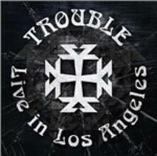 Live in Los Angeles - CD Audio di Trouble