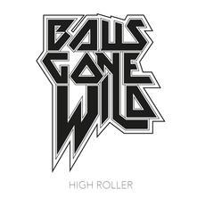 High Roller - CD Audio di Balls Gone Wild