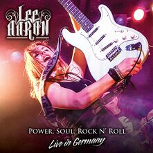 Power, Soul, Rock n' Roll. Live in Germany - CD Audio + DVD di Lee Aaron