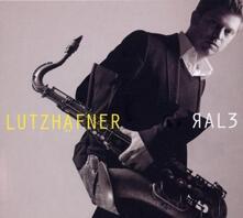 Ral3 - CD Audio di Lutz Haefner