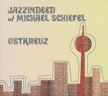 Ostkreuz - CD Audio di Jazzindeed,Michael Schiefel