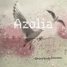 Everybody Knows - CD Audio di Azolia