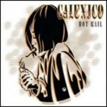 Hot Rail - CD Audio di Calexico