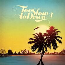 Too Slow to Disco vol.3 - CD Audio