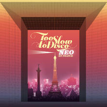 Too Slow to Disco. Neo-en France - CD Audio