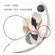 Never Not Together - CD Audio di Nada Surf