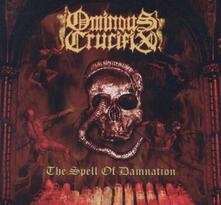 Spell of Damnation - CD Audio di Ominous Crucifix