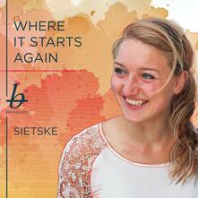 Where It Starts Again - CD Audio di Sietske