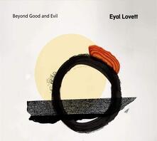 Beyond Good and Evil - CD Audio di Eyal Lovett
