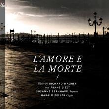 L'amore Et La Morte - CD Audio di Richard Wagner