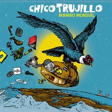 Mambo Mundial - CD Audio di Chico Trujillo