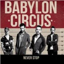 Never Stop - CD Audio di Babylon Circus