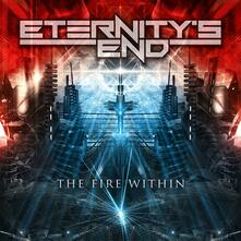 The Fire Within - CD Audio di Eternity's End