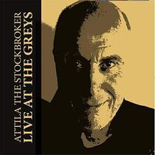 Live At The Greys - CD Audio di Attila the Stockbroker