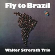 Fly to Brazil - CD Audio di Walter Strerath