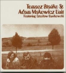 And Adam Makowicz Unit - CD Audio di Tomasz Stanko