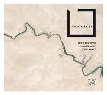 Fragments. Musica per clarinetto - CD Audio di Luca Luciano