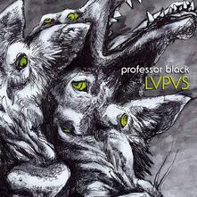 Lvpvs - CD Audio di Professor Black