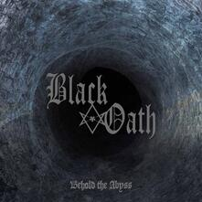 Behold the Abyss - CD Audio di Black Oath