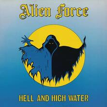Hell and High Water - CD Audio di Alien Force