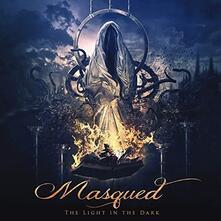Light in the Dark - CD Audio di Masqued