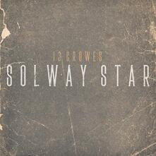 Solway Star - CD Audio di 13 Crowes