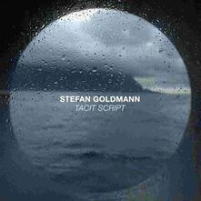 Tacit Script - CD Audio di Stefan Goldmann