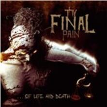 Of Life & Death - CD Audio di Thy Final Pain